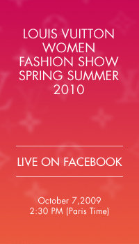 Slogan da campanha do desfile Primavera/Verão 2010 da Louis Vuitton ao vivo no Facebook